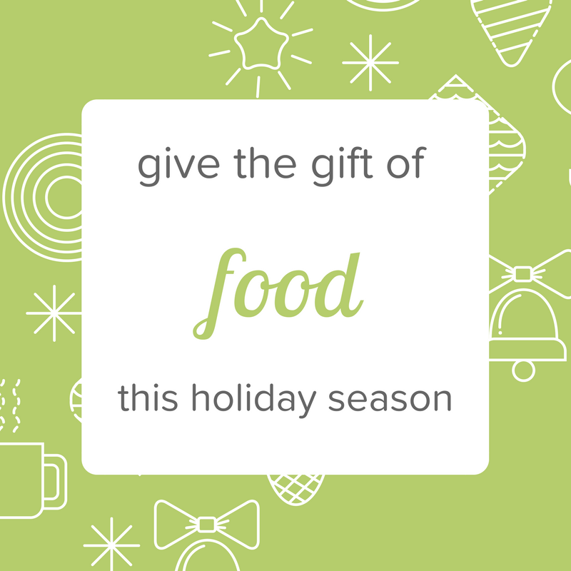 Give the gift of FOOD this holiday season.